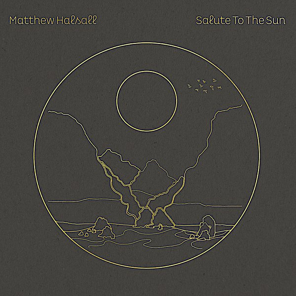"""Matthew Halsall """"Salute to the Sun"""".jpg"""